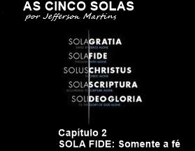 SOLA FIDE: Somente a Fé!